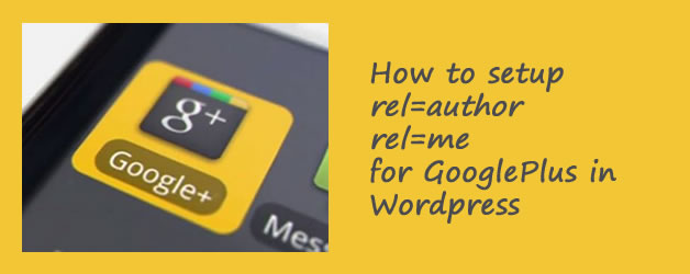 How to setup rel author rel me for GooglePlus in WordPress